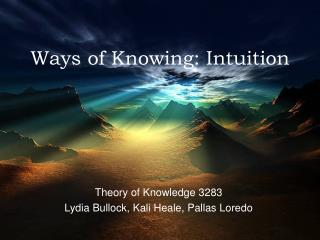 Ways of Knowing: Intuition
