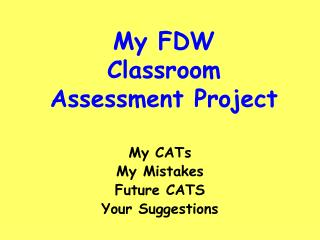 My FDW  Classroom Assessment Project