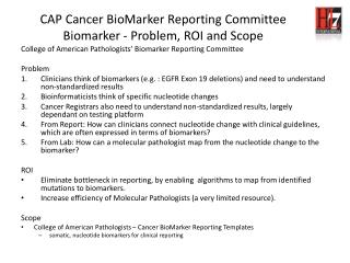CAP Cancer  BioMarker  Reporting Committee Biomarker - Problem, ROI and Scope