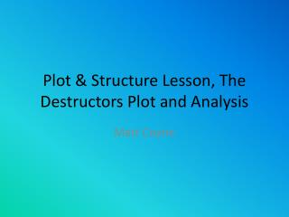 Plot & Structure Lesson, The Destructors Plot and Analysis