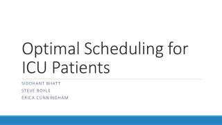 Optimal Scheduling for ICU Patients