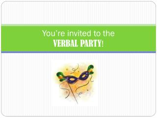 You're invited to the VERBAL PARTY !