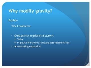 Why modify gravity?