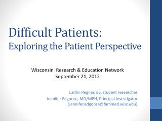 Difficult Patients:  Exploring the Patient Perspective