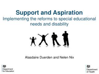 Support and Aspiration Implementing the reforms to special educational needs and disability