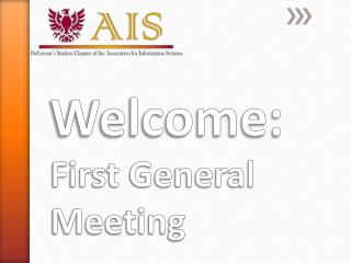 Welcome:  First General Meeting