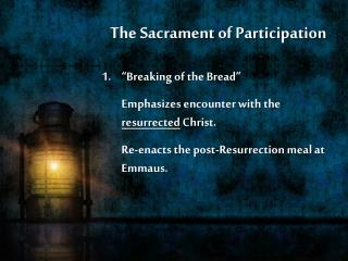 "The Sacrament of Participation ""Breaking of the Bread"""