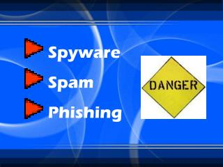 Spyware Spam Phishing