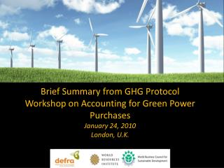Brief Summary from GHG Protocol Workshop on Accounting for Green Power Purchases January 24, 2010