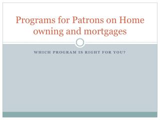 Programs for Patrons on Home owning and mortgages