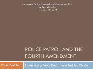 Police patrol and the fourth amendment