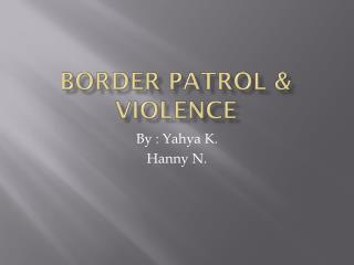 Border Patrol & Violence