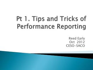 Pt 1. Tips  and Tricks of Performance Reporting
