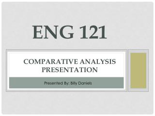 ENG  121 Comparative Analysis Presentation