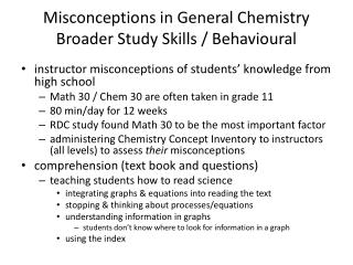 Misconceptions in General Chemistry Broader Study Skills /  Behavioural