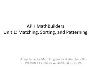 APH  MathBuilders Unit 1: Matching, Sorting, and Patterning