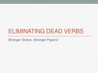 Eliminating Dead Verbs