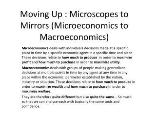Moving Up : Microscopes to Mirrors (Microeconomics to Macroeconomics)