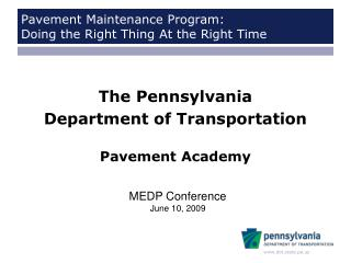 Pavement Maintenance Program:   Doing the Right Thing At the Right Time