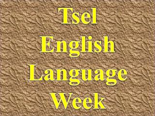 Tsel English Language Week