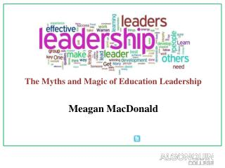 The Myths and Magic of  Education Leadership