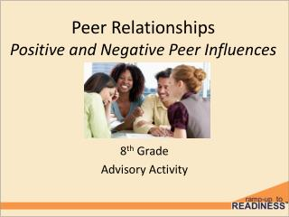 Peer Relationships Positive and Negative Peer Influences
