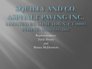 Squilly  and Co. Asphalt Paving Inc.  Located in:  Sometown , CT 00001 Phone: ( 860)-555-2867
