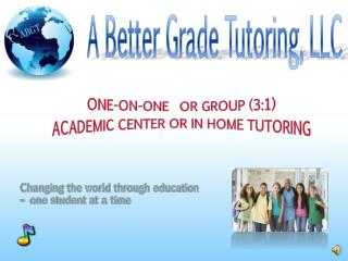 One-on-One  or group (3:1) Academic Center or In Home Tutoring