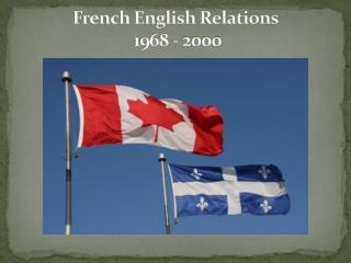 French English Relations  1968 - 2000
