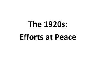 The 1920s: Efforts at Peace