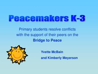 Primary students resolve conflicts   with the support of their peers on the Bridge to Peace