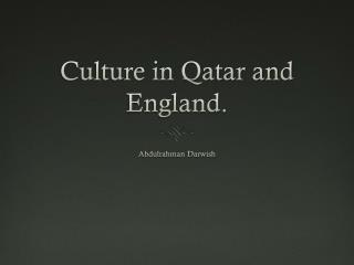 Culture in Qatar and England.