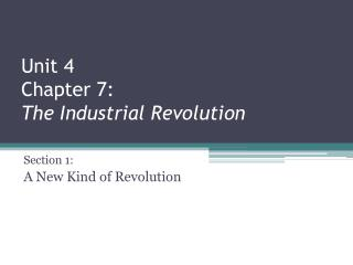 Unit 4 Chapter 7: The Industrial Revolution