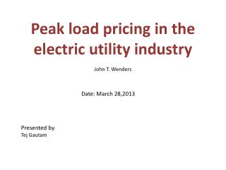 Peak  load  pricing  in the  electric utility industry  John  T. Wenders