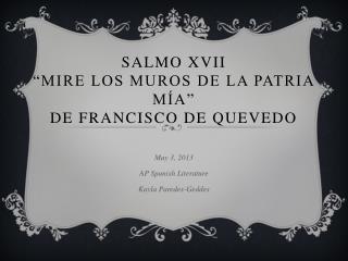 """Salmo XVII  """"Mire los muros de la patria mía"""" de Francisco de Quevedo"""