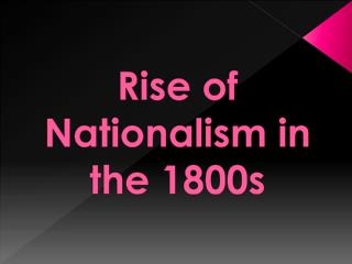 Rise of Nationalism in the 1800s