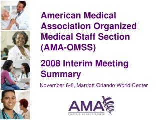 American Medical Association Organized Medical Staff Section (AMA-OMSS)  2008 Interim Meeting Summary