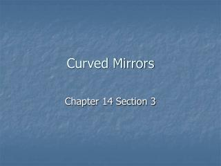 Curved Mirrors
