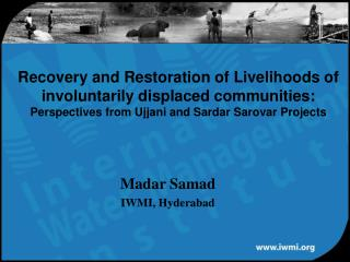 Recovery and Restoration of Livelihoods of involuntarily displaced communities: Perspectives from Ujjani and Sardar Saro