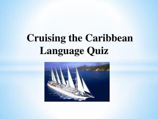 Cruising the Caribbean       Language Quiz