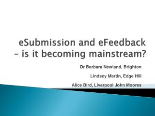 eSubmission and eFeedback – is it becoming mainstream?