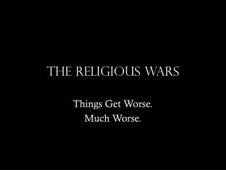 The Religious Wars