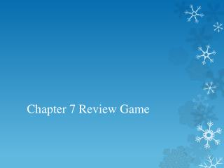 Chapter 7 Review Game