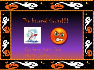 The Haunted Cruise!!!!