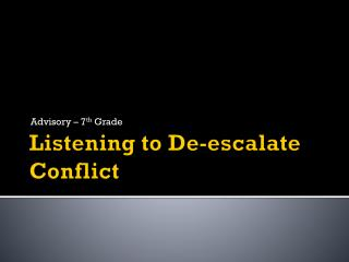 Listening to De-escalate Conflict