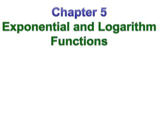 Chapter  5 Exponential and Logarithm Functions