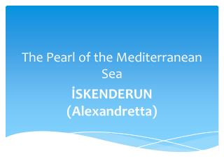 T he  Pearl of the Mediterranean Sea