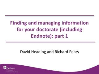 Finding and managing information for your doctorate (including Endnote): part 1