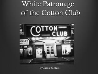 White Patronage  of the Cotton Club
