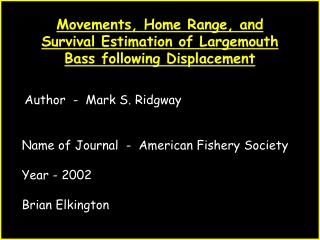 Movements, Home Range, and Survival Estimation of Largemouth Bass following Displacement